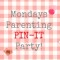 Monday is the Parenting Pin-It Party Day!