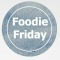 Foodie Friday #3