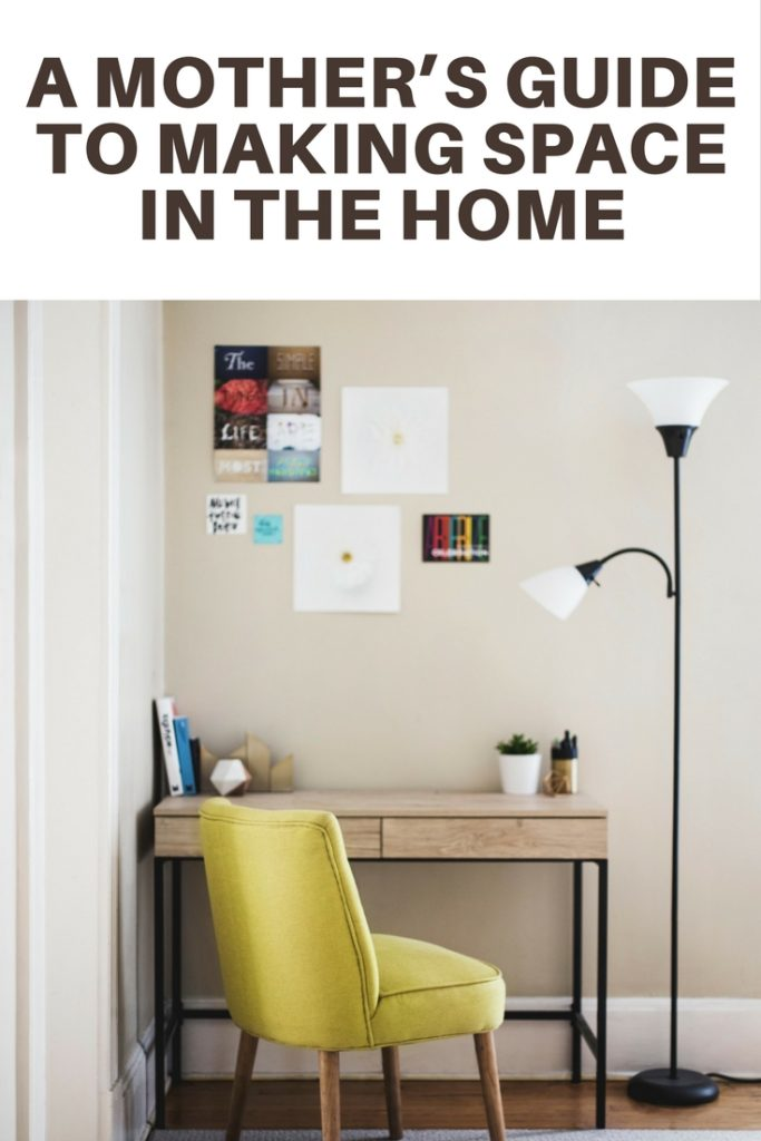 A mother's guide to making space in the home