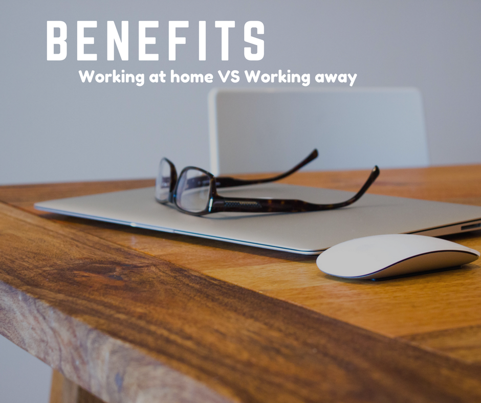 Working at home VS working away