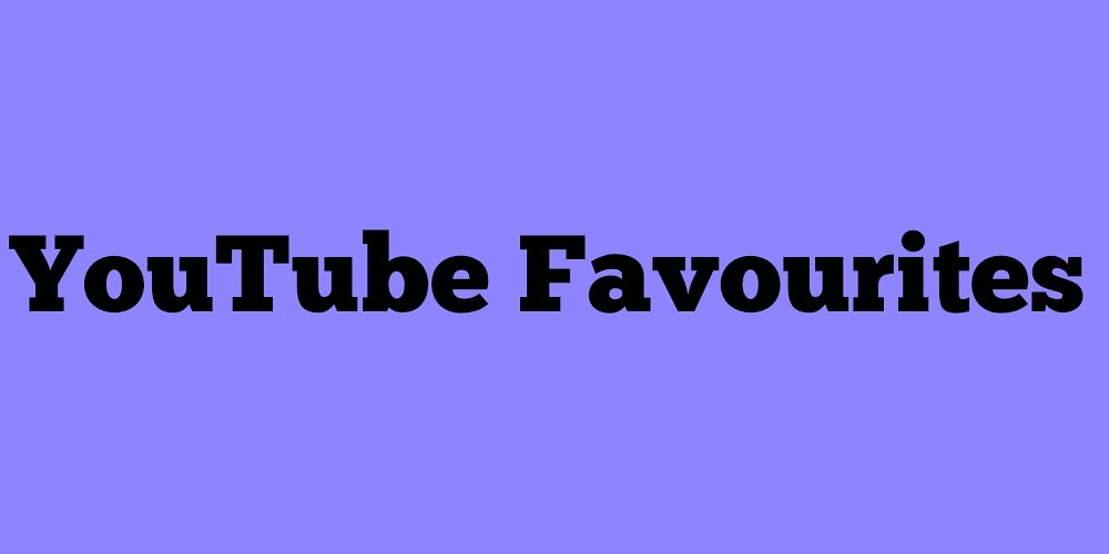 YouTube Favourites
